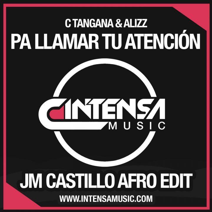 C Tangana Alizzz Pa Llamar Tu Atención Jm Castillo Afro Intensa Music